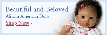 Beautiful and Beloved - African American Dolls - Shop Now
