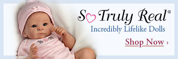 So Truly Real(R) - Incredibly Lifelike Dolls - Shop Now