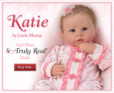Katie by Linda Murray and More So Truly Real(R) Dolls - Shop Now