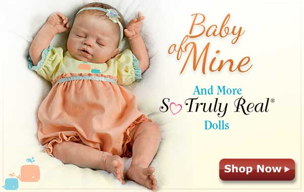 Baby of Mine and More So Truly Real(R) Dolls - Shop Now