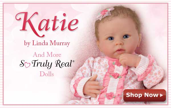 Katie by Linda Murray - And More So Truly Real(R) Dolls - Shop Now