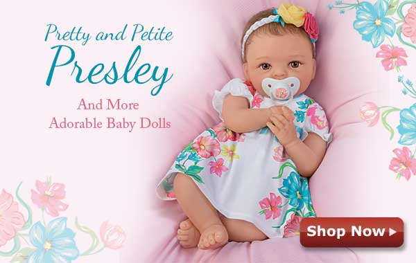 Pretty and Petite Presley and More Adorable Baby Dolls -  Shop Now