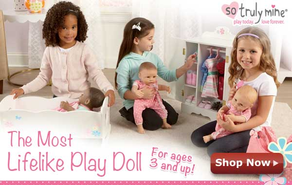 So Truly Mine(R): The Most Lifelike Play Doll - For Ages 3 and Up! - Shop Now